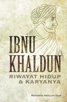 Ibnu Khaldun: Riwayat Hidup dan Karyanya