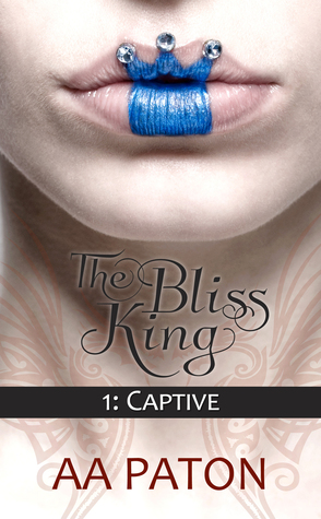 Captive (The Bliss King #1)