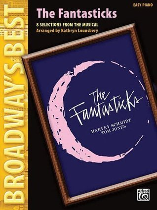 The Fantasticks-8 Selections From The Musical Easy Piano Broadway's Best