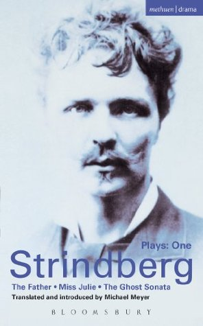 Strindberg Plays: 1: The Father; Miss Julie; The Ghost Sonata
