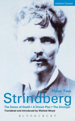 "Strindberg Plays: 2: Dream Play; Dance of Death; The Stronger: ""Dream Play"", ""Dance of Death"", The ""Stronger"" Vol"