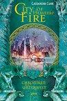 City of Heavenly Fire. Chroniken der Unterwelt by Cassandra Clare