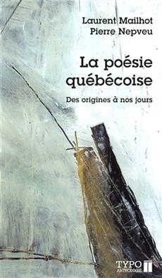 La poésie québécoise. Des origines à nos jours