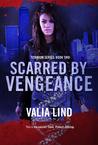 Scarred by Vengeance (Titanium, #2)