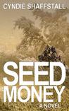 Seed Money: The Entrepreneur (The Delegate, #1)