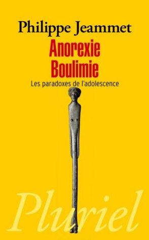 Anorexie, Boulimie - Les paradoxes de l'adolescence