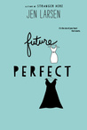Future Perfect by Jen Larsen