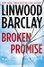 Broken Promise (Promise Falls Trilogy, #1) by Linwood Barclay