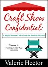 Craft Show Confidential: A Single Woman's View from the Booth & Beyond. Volume 1: The Typewriter Age