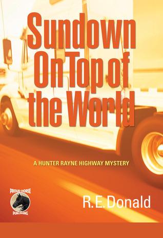 Sundown on Top of the World (A Hunter Rayne Highway Mystery, #4)