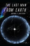 The Last Man From Earth by Arvind Jagessar