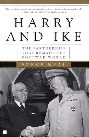 Harry and Ike: The Partnership That Remade the Postwar World