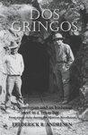 Dos Gringos: A No...