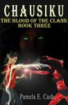 Chausiku: The Blood of the Clans (Chausiku, #3)