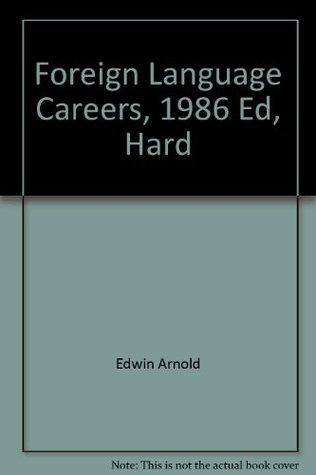 Foreign Language Careers, 1986 Ed, Hard