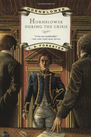 Hornblower During the Crisis by C.S. Forester