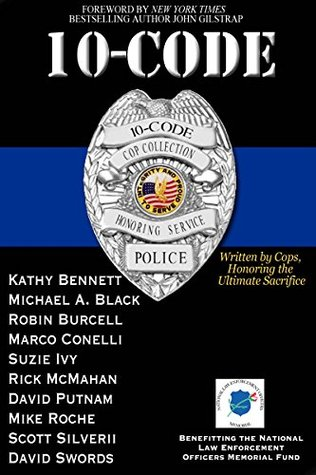 10-Code: Written by Cops, Honoring the Ultimate Sacrifice