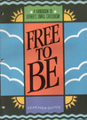 Free to Be (Teacher Guide Revised Edition)