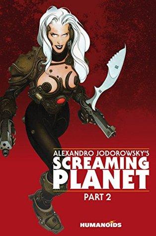 Alexandro Jodorowsky's Screaming Planet #2