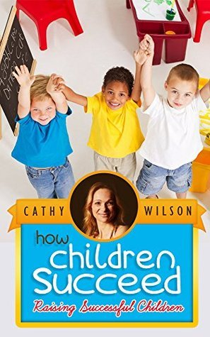 How Children Succeed: Raising Successful Children: How Children Succeed (Raising Your Spirited Child): Powerful and Effective Habits