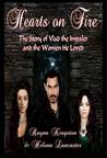 Hearts on Fire: The Story of Vlad the Impaler and the Women He Loved (The Passion of the Dragon Saga, #1)