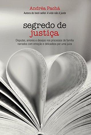 Segredo de justiça: Disputas, amores e desejos nos processos de família narrados com emoção e delicadeza por uma juíza