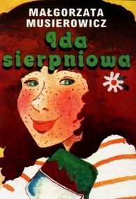 Ida sierpniowa by Małgorzata Musierowicz