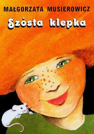 Szósta klepka by Małgorzata Musierowicz
