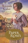 Paper Roses by Amanda Cabot