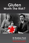 Gluten: Worth The Risk?: Any one, any symptom, any time. Solving the Gluten Puzzle. (Solving the Puzzle Book 1)