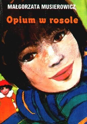 Opium w rosole by Małgorzata Musierowicz