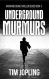 Underground Murmurs (Akira and Deane Thriller, #2)
