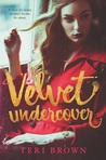 Velvet Undercover by Teri Brown