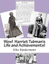 Wow! Harriet Tubman's Life and Achievements!