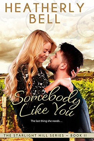 Somebody Like You (Starlight Hill, #2)