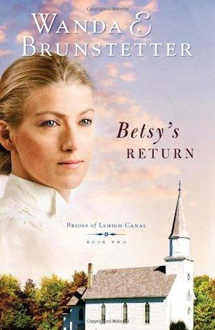 Betsy's Return by Wanda E. Brunstetter