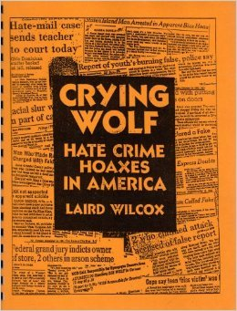 Crying Wolf: Hate Crime Hoaxes in America