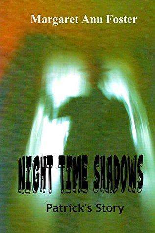 Night Time Shadows Patrick's Story