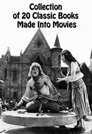 20 CLASSIC BOOKS MADE INTO MOVIES: The Age of Innocence, Twelve Years a Slave, Dracula, Emma, Frankenstein, Gulliver's Travels, The Hunchback of Notre Dame,Robinson Crusoe, and more...