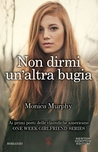 Non dirmi un'altra bugia by Monica  Murphy