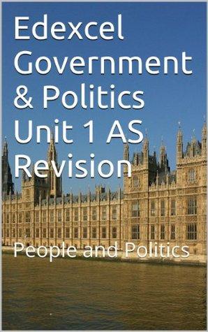 Edexcel Government & Politics Unit 1 AS Revision: People and Politics