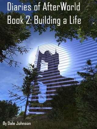 Diaries of Afterworld Book 2: Building a Life