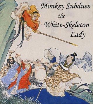 Monkey Subdues the White-Skeleton Lady