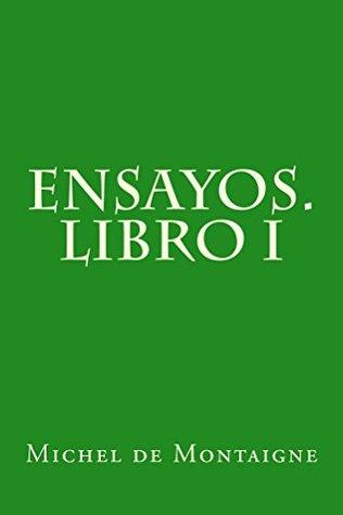 Ensayos. Libro I by Michel de Montaigne