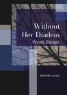 Without Her Diadem: Winter Essays