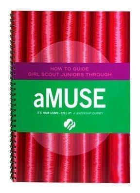 Junior aMUSE Journey - Leaders Book (Girl Scout Journey Books, Junior 3)