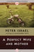 A Perfect Wife and Mother by Peter Israel