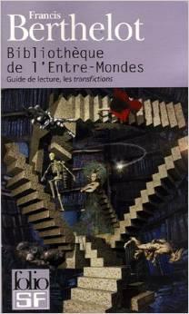 Bibliothèque de l'Entre-Mondes: Guide de lecture, les transfictions