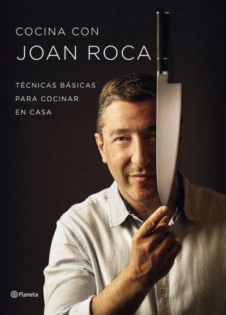 Cocina con Joan Roca: Técnicas básicas para coci...