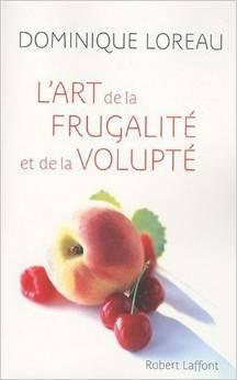 Lart de la frugalite et de la volupte (French Edition)
